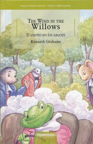 THE WIND IN THE WILLOWS / EL VIENTO DE LOS SAUCES / PD. (EDICION BILINGUE)