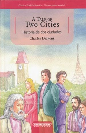 A TALE OF TWO CITIES / HISTORIA DE DOS CIUDADES / PD. (EDICION BILINGUE)