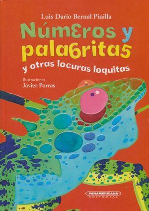 Números y palabritas y otras locuras loquitas / 2 ed. / pd.