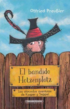 BANDIDO HOTZENPLOTZ, EL. LAS ALOCADAS AVENTURAS DE KASPER Y SEPPEL / PD.