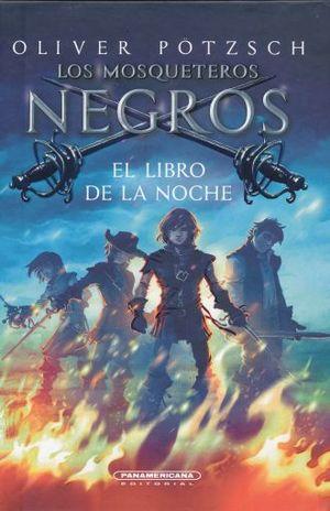 MOSQUETEROS NEGROS, LOS. EL LIBRO DE LA NOCHE / PD.