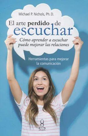 ARTE PERDIDO DE ESCUCHAR, EL