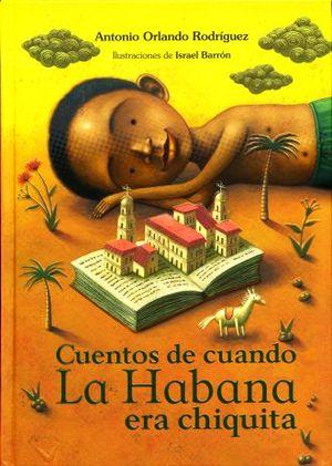 CUENTOS DE CUANDO LA HABANA ERA CHIQUITA / PD.