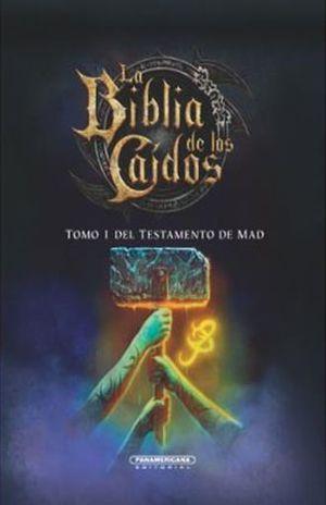 BIBLIA DE LOS CAIDOS, LA / TOMO 1 DEL TESTAMENTO DE MAD / PD.