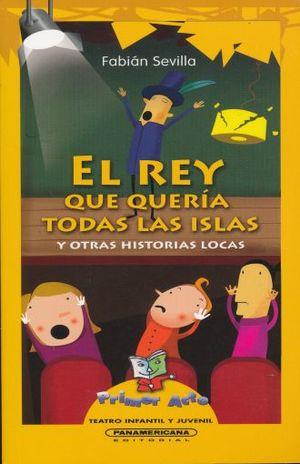 REY QUE QUERIA TODAS LAS ISLAS Y OTRAS HISTORIAS LOCAS, EL