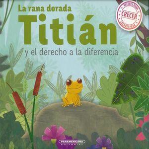 RANA DORADA TITIAN Y EL DERECHO A LA INDIFERENCIA, LA / PD.