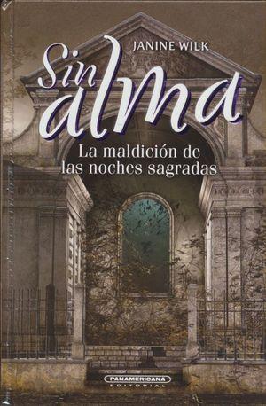 SIN ALMA. LA MALDICION DE LAS NOCHES SAGRADAS / PD.