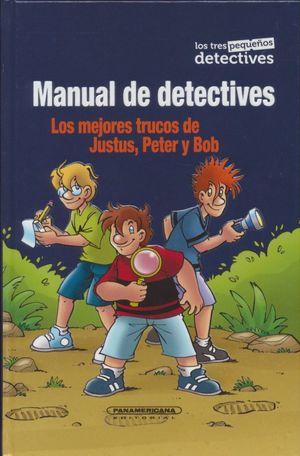 MANUAL DE DETECTIVES. LOS MEJORES TRUCOS DE JUSTUS, PETER Y BOB  / PD.