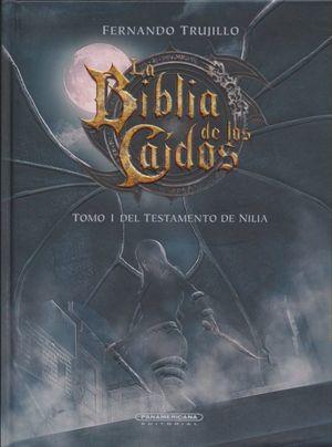 BIBLIA DE LOS CAIDOS, LA / TOMO 1 DEL TESTAMENTO DE NILIA / PD.