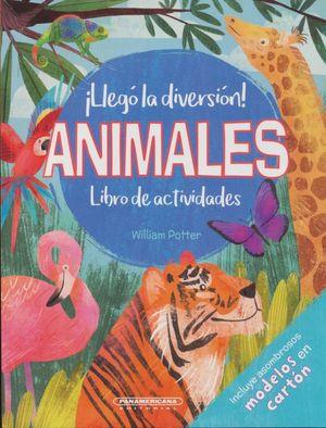¡Llegó la diversión! Animales. Libro de actividades