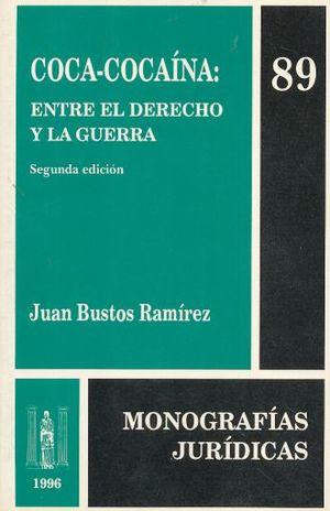 COCA COCAINA ENTRE EL DERECHO Y LA GUERRA / 2 ED.