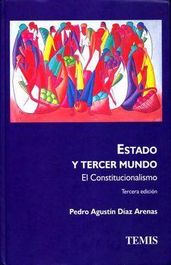 ESTADO Y TERCER MUNDO. EL CONSTITUCIONALISMO / 3 ED. / PD.