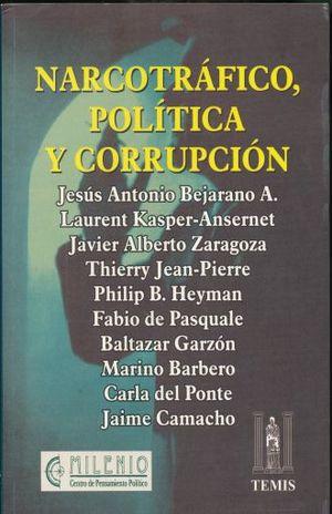NARCOTRAFICO POLITICA Y CORRUPCION