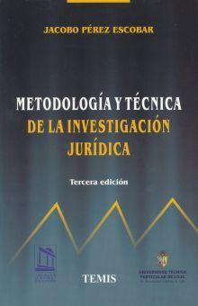 METODOLOGIA Y TECNICA DE LA INVESTIGACION JURIDICA / 3 ED.