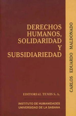 DERECHOS HUMANOS SOLIDARIDAD Y SUBSIDIARIEDAD