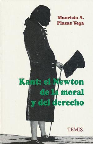 KANT. EL NEWTON DE LA MORAL Y EL DERECHO