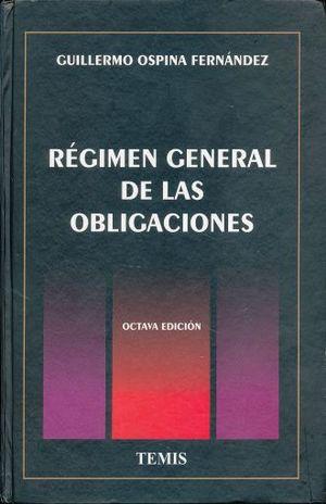REGIMEN GENERAL DE LAS OBLIGACIONES / 8 ED. / PD.
