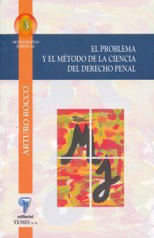 PROBLEMA Y EL METODO DE LA CIENCIA DEL DERECHO PENAL, EL / 3 ED.