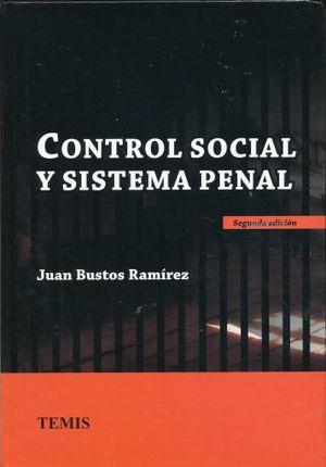 CONTROL SOCIAL Y SISTEMA PENAL / 2 ED. / PD.