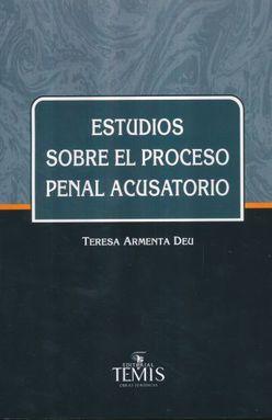 ESTUDIOS SOBRE EL PROCESO PENAL ACUSATORIO