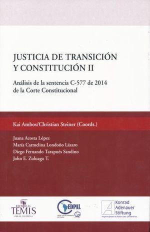 JUSTICIA DE TRANSICION Y CONSTITUCION 2. ANALISIS DE LA SENTENCIA C 577 DE 2014 DE LA CORTE CONSTITUCIONAL