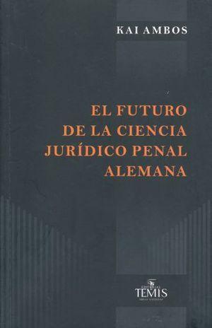 FUTURO DE LA CIENCIA JURIDICO PENAL, EL. ALEMANIA
