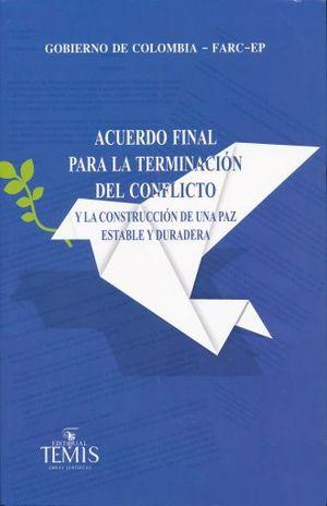 ACUERDO FINAL PARA LA TERMINACION DEL CONFLICTO Y LA CONSTRUCCION DE UNA PAZ ESTABLE Y DURADERA