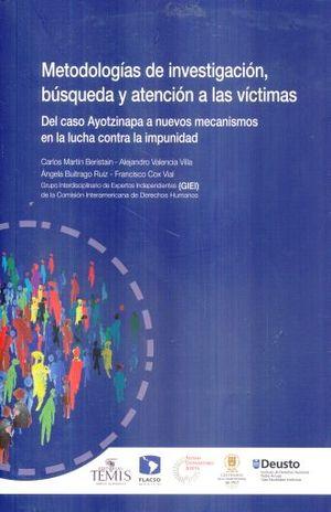 METODOLOGIAS DE INVESTIGACION BUSQUEDA Y ATENCION A LAS VICTIMAS. DEL CASO AYOTZINAPA A NUEVOS MECANISMOS DE LUCHA CONTRA LA IMPUNIDAD