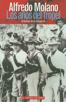 AÑOS DEL TROPEL, LOS. CRONICAS DE LA VIOLENCIA