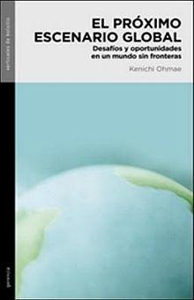 PROXIMO ESCENARIO GLOBAL, EL. DESAFIOS Y OPORTUNIDADES EN UN MUNDO SIN FRONTERAS