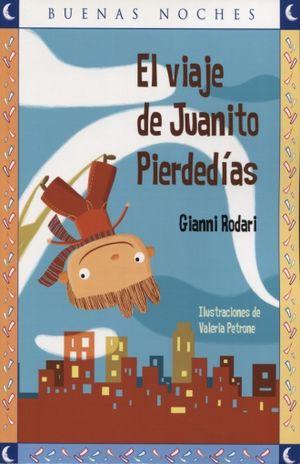 VIAJE DE JUANITO PIERDEDIAS, EL