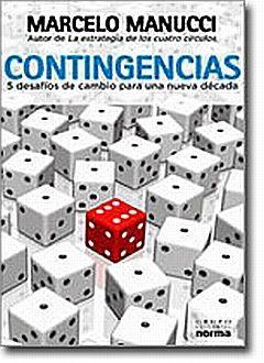 CONTINGENCIAS. CINCO DESAFIOS DE CAMBIO PARA UNA NUEVA DECADA