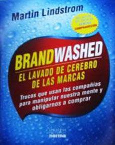 BRANDWASHED EL LAVADO DE CEREBRO DE LAS MARCAS