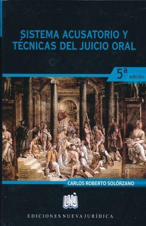 SISTEMA ACUSATORIO Y TECNICAS DEL JUICIO ORAL / 5 ED. / PD.