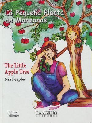 PEQUEÑA PLANTA DE MANZANA, LA / THE LITTLE APPLE TREE / PD. (EDICION BILINGUE)