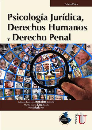 PSICOLOGIA JURIDICA DERECHOS HUMANOS Y DERECHO PENAL