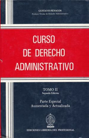 CURSO DE DERECHO ADMINISTRATIVO. PARTE ESPECIAL AUMENTADA Y ACTUALIZADA / TOMO 2 / 2 ED. / PD.