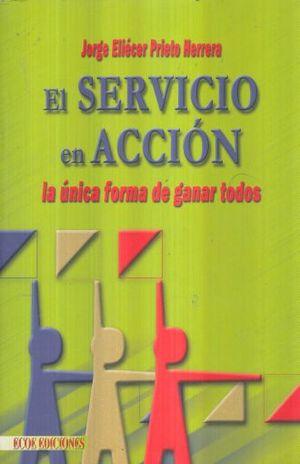 SERVICIO EN ACCION LA UNICA FORMA DE GANAR TODOS, EL