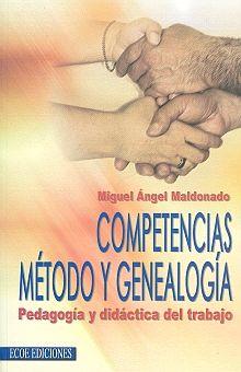 COMPETENCIAS METODO Y GENEALOGIA. PEDAGOGIA Y DIDACTICA DEL TRABAJO