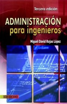 ADMINISTRACION PARA INGENIEROS / 3 ED.