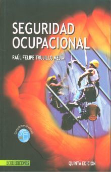 SEGURIDAD OCUPACIONAL / 5 ED.
