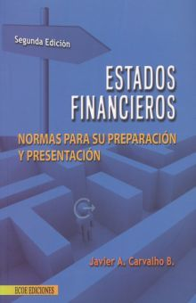 ESTADOS FINANCIEROS. NORMAS PARA SU PREPARACION Y PRESENTACION / 2 ED.