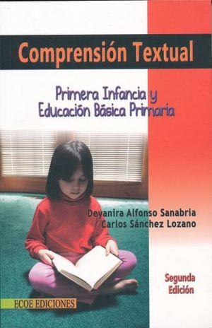 COMPRENSION TEXTUAL. PRIMERA INFANCIA Y EDUCACION BASICA PRIMARIA / 2 ED.