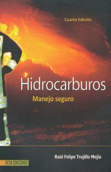 HIDROCARBUROS. MANEJO SEGURO / 4 ED.