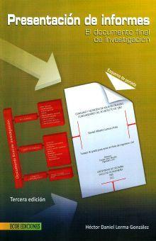 PRESENTACION DE INFORMES. EL DOCUMENTO FINAL DE INVESTIGACION / 3 ED.
