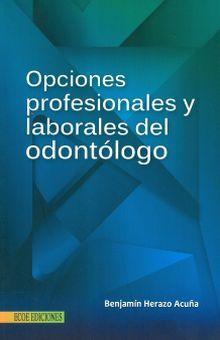 OPCIONES PROFESIONALES Y LABORALES DEL ODONTOLOGO