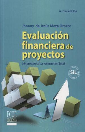 EVALUACION FINANCIERA DE PROYECTOS. 10 CASOS PRACTICOS RESUELTOS EN EXCEL / 3 ED.
