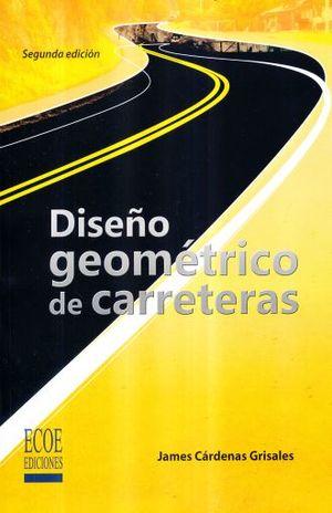 DISEÑO GEOMETRICO DE CARRETERAS / 2 ED.