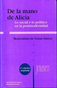 DE LA MANO DE ALICIA. LO SOCIAL Y LO POLITICO EN LA POSTMODERNIDAD / 2 ED.