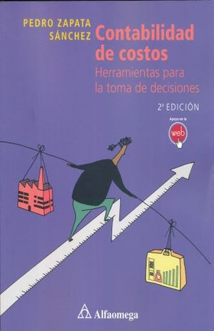 CONTABILIDAD DE COSTOS. HERRAMIENTA PARA LA TOMA DE DECISIONES / 2 ED.